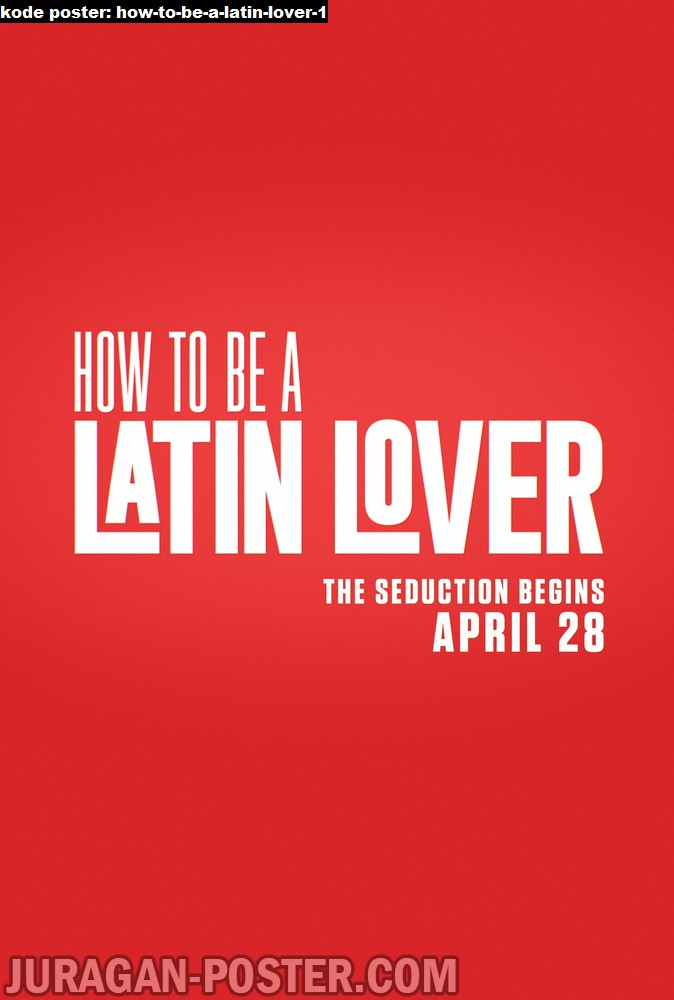 how-to-be-a-latin-lover-1-movie-poster
